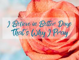 I Believe In Better Days